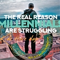 (Infographic) The Real Reasons Millennials Are Struggling