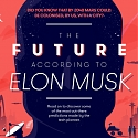 (Infographic) The Future According to Elon Musk